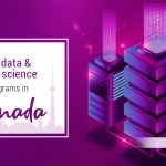 Big data & Data science programs in Canada May 23